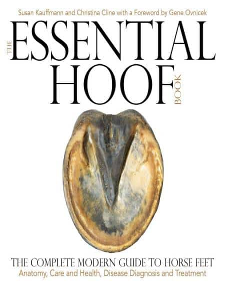 The Essential Hoof Book The Complete Modern Guide To Horse Feet – Anatomy, Care And Health