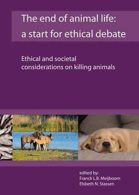 The End Of Animal Life: A Start For Ethical Debate PDF