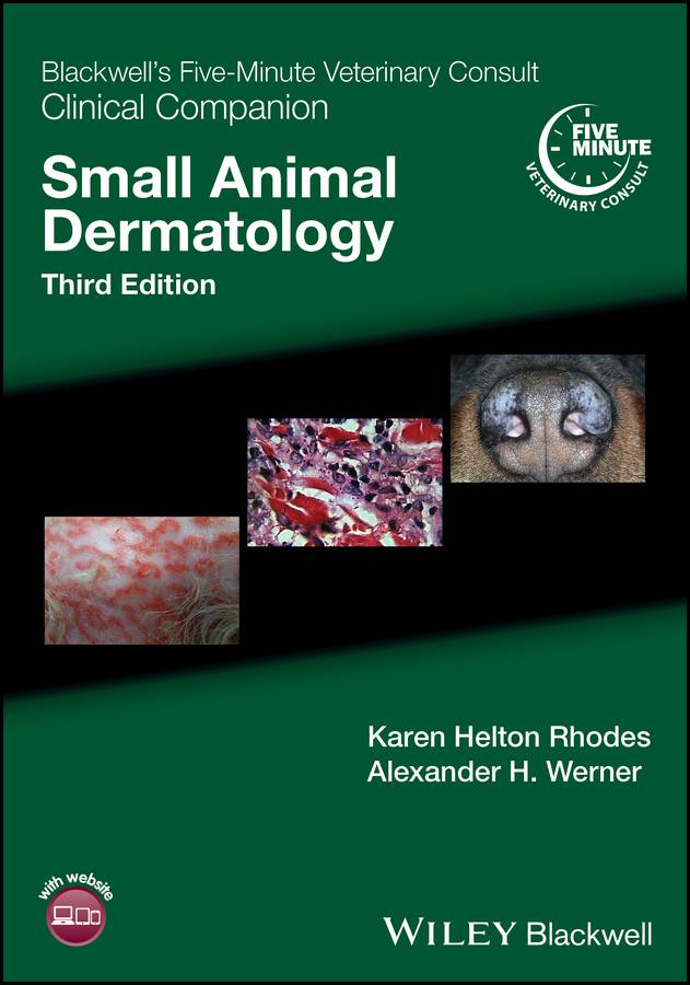 Blackwell's Five Minute Veterinary Consult Clinical Companion Small Animal Dermatology 3rd Edition.