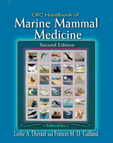 CRC Handbook Of Marine Mammal Medicine Health, Disease, And Rehabilitation 2nd Edition