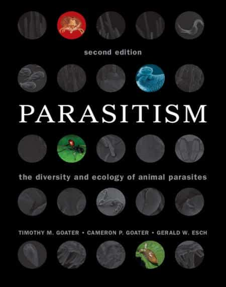Parasitism The Diversity And Ecology Of Animal Parasites