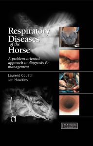 Respiratory Diseases Of The Horse A Problem Oriented Approach To Diagnosis And Management