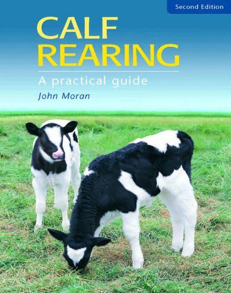 Calf Rearing A Practical Guide Landlinks Press