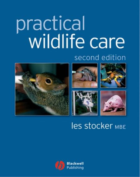 Practical Wildlife Care 2nd Edition