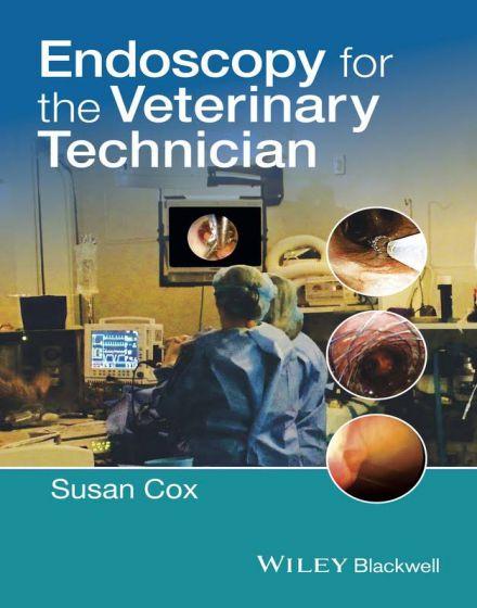 Endoscopy For The Veterinary Technician