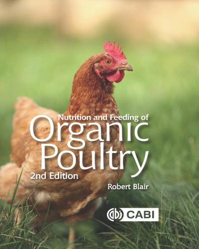 Nutrition And Feeding Of Organic Poultry, 2nd Edition