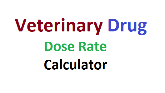 Veterinary Drug Dose Rate Calculator