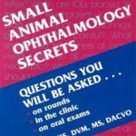 Small Animal Ophthalmology Secrets 1st Edition