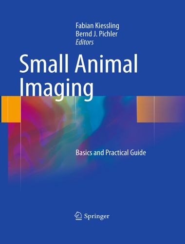 Small Animal Imaging Basics And Practical Guide