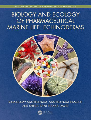 Biology And Ecology Of Pharmaceutical Marine Life Echinoderms