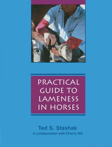Practical Guide to Lameness in Horses By Ted S. Stashak