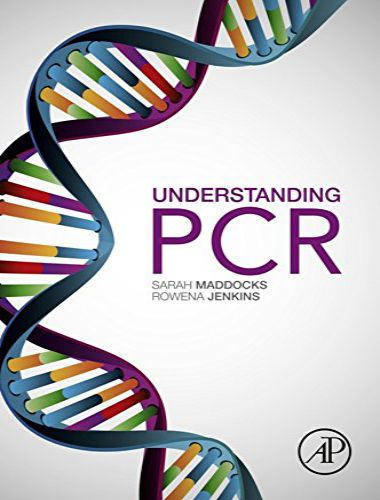 Understanding PCR A Practical Bench Top Guide By Sarah Maddocks