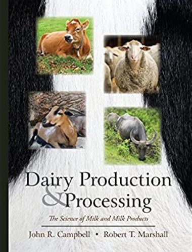 Dairy Production And Processing The Science Of Milk And Milk Products 1st Edition