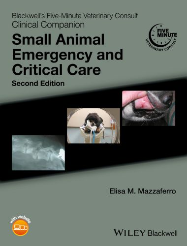 Blackwell's Five Minute Veterinary Consult Clinical Companion, Small Animal Emergency And Critical Care, 2nd Edition
