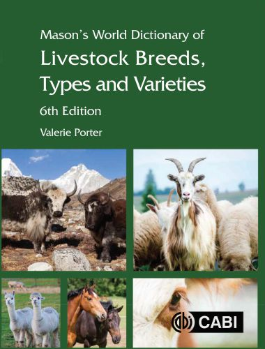 Mason's World Dictionary Of Livestock Breeds, Types And Varieties 6th Edition