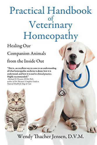 Practical Handbook Of Veterinary Homeopathy, Healing Our Companion Animals From The Inside Out