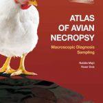 Atlas Of Avian Necropsy, Macroscopic Diagnosis Sampling, Updated Edition