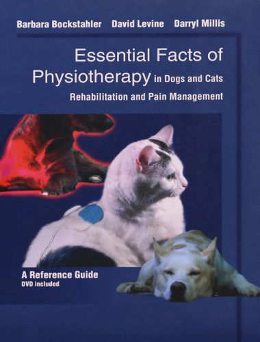 Essential Facts Of Physiotherapy In Dogs And Cats Rehabilitation And Pain Management (DVD Included)
