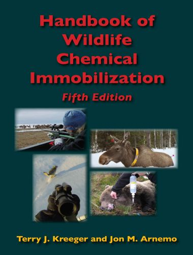 Handbook Of Wildlife Chemical Immobilization 5th Edition