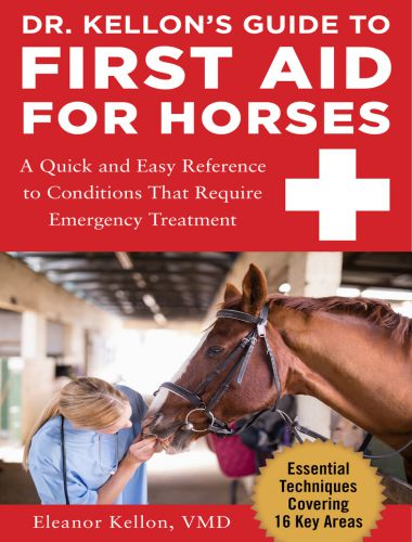 Dr. Kellons Guide To First Aid For Horses
