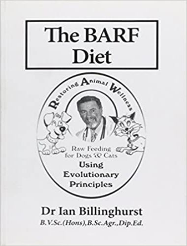 The Barf Diet Raw Feeding For Dogs And Cats Using Evolutionary Principles