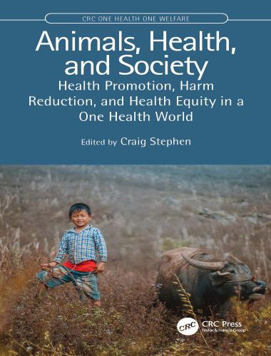 Animals, Health, And Society, Health Promotion, Harm Reduction, And Health Equity In A One Health World