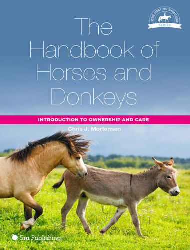 The Handbook Of Horses And Donkeys, Introduction To Ownership And Care