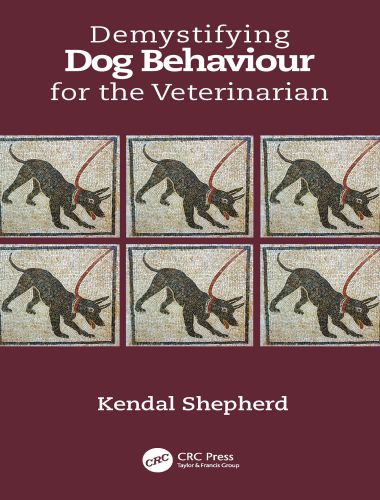 Demystifying Dog Behaviour For The Veterinarian 1st Edition