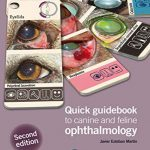 Quick Guidebook To Canine And Feline Ophthalmology, 2nd Edition