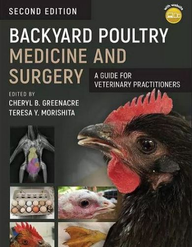 Backyard Poultry Medicine And Surgery A Guide For Veterinary Practitioners, 2nd Edition