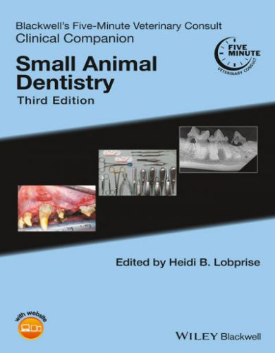 Blackwells Five Minute Veterinary Consult Clinical Companion Small Animal Dentistry, 3rd Edition