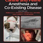 Canine And Feline Anesthesia And Co Existing Disease 2nd Edition