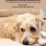 Companion Animal Bereavement A One Health Workbook For Veterinary Professionals